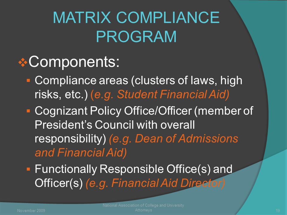 MATRIX COMPLIANCE PROGRAM  Components:  Compliance areas (clusters of laws, high risks, etc.) (e.g.