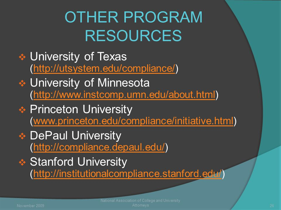 OTHER PROGRAM RESOURCES  University of Texas (   University of Minnesota (   Princeton University (   DePaul University (   Stanford University (  National Association of College and University Attorneys 26November 2009