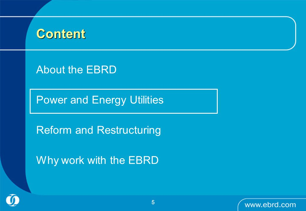 5 Content About the EBRD Power and Energy Utilities Reform and Restructuring Why work with the EBRD