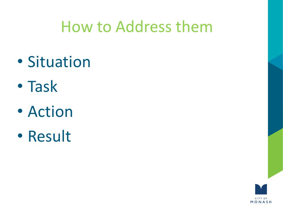 How to Address them Situation Task Action Result