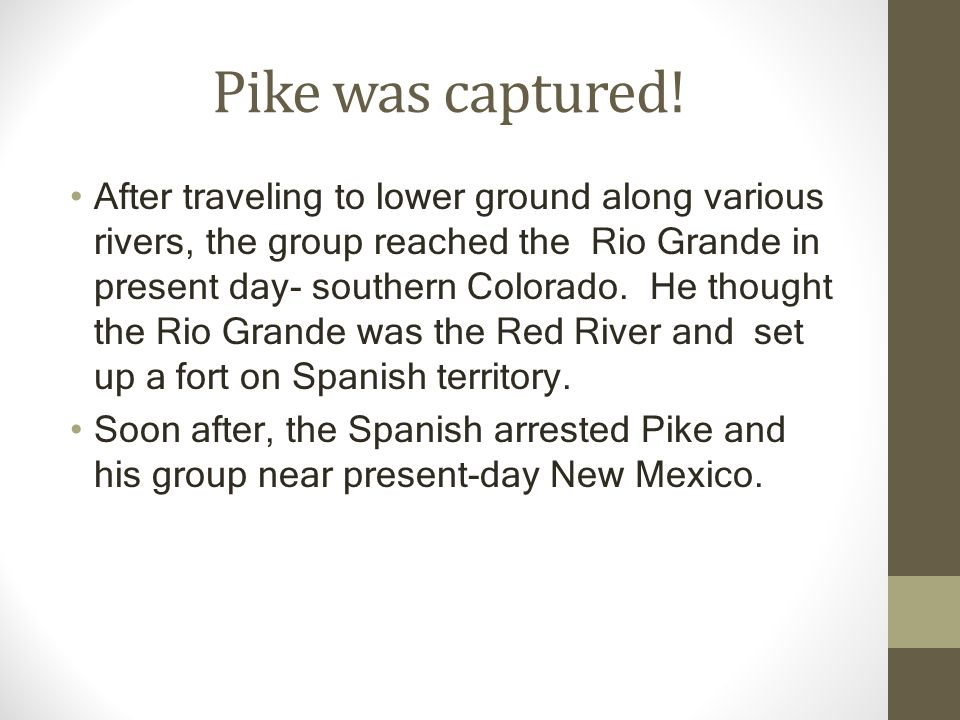 Pike was captured.