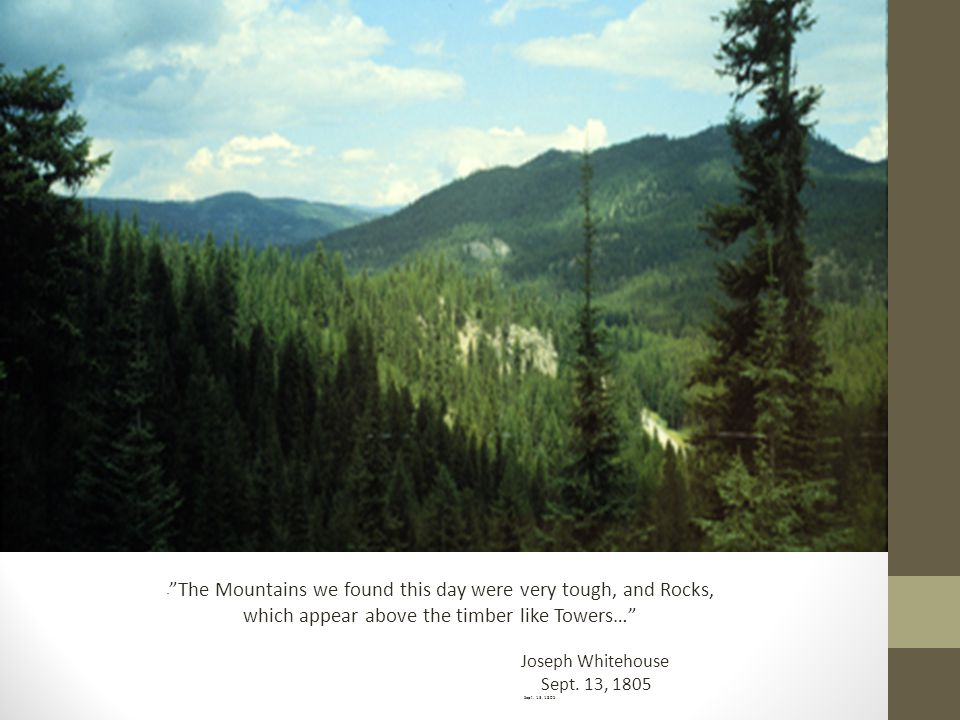The Mountains we found this day were very tough, and Rocks, which appear above the timber like Towers… Joseph Whitehouse Sept.