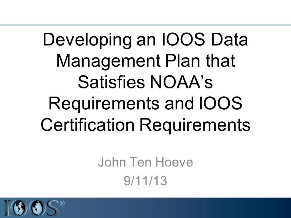 Developing An Ioos Data Management Plan That Satisfies Noaas