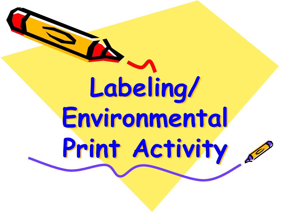 Labeling/ Environmental Print Activity Labeling/ Environmental Print Activity