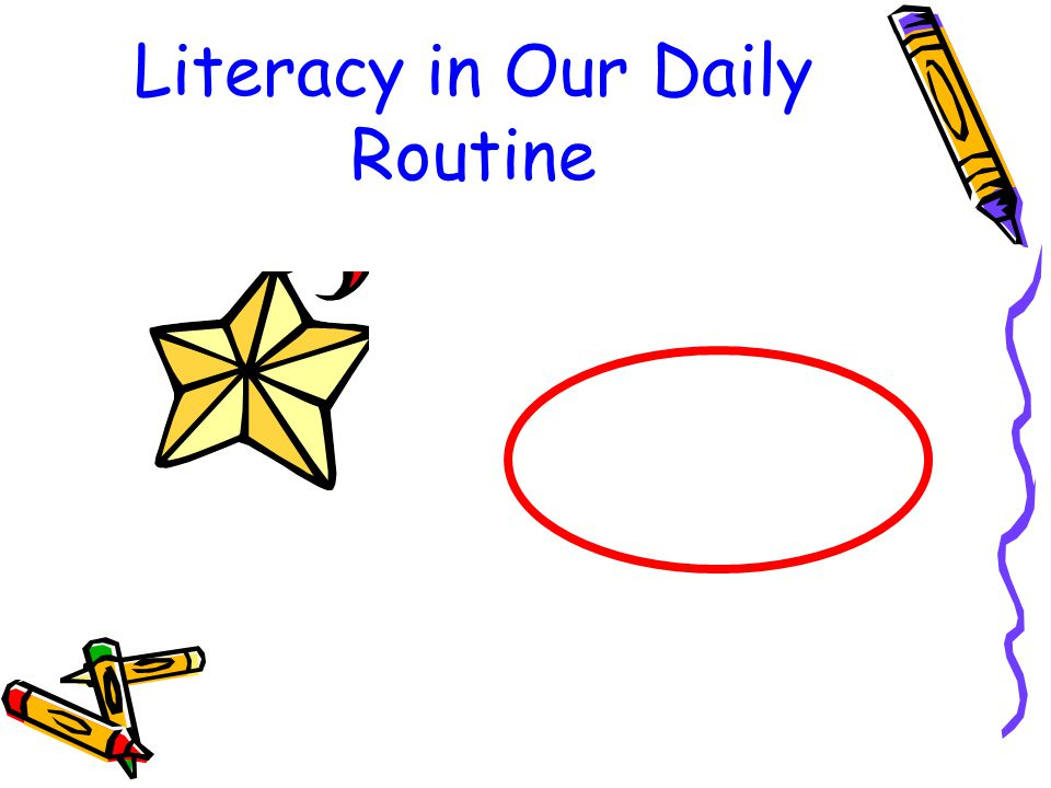 Literacy in Our Daily Routine