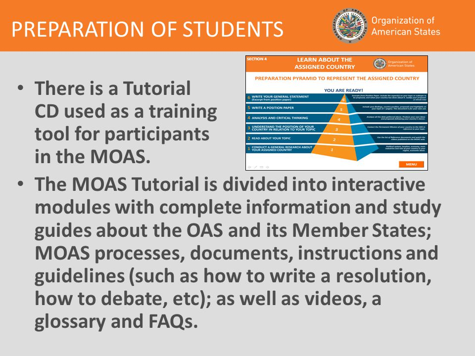 PREPARATION OF STUDENTS There is a Tutorial CD used as a training tool for participants in the MOAS.
