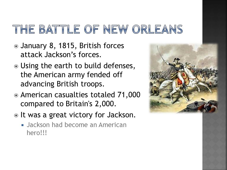  January 8, 1815, British forces attack Jackson's forces.