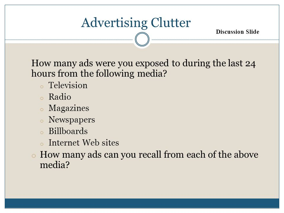 Advertising Clutter How many ads were you exposed to during the last 24 hours from the following media.