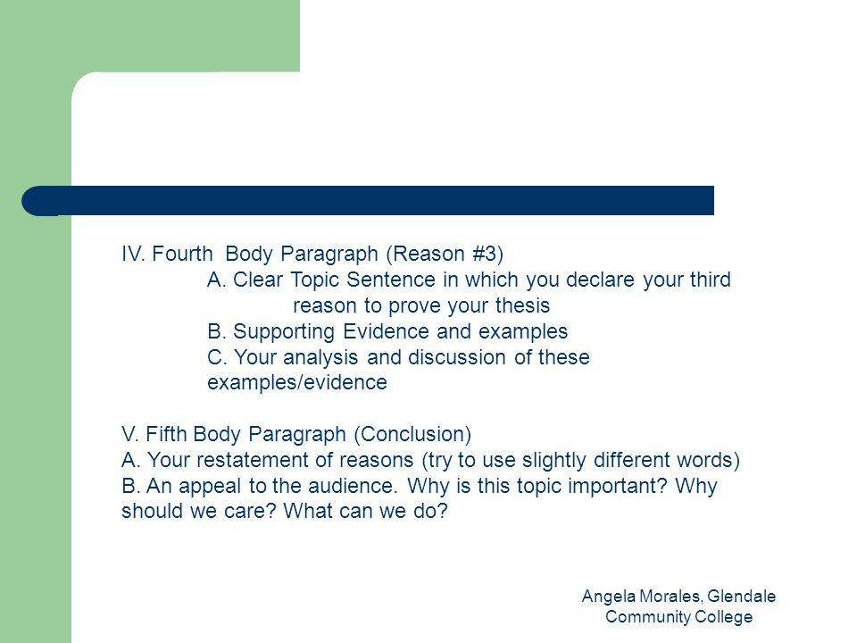 Angela Morales, Glendale Community College IV. Fourth Body Paragraph (Reason #3) A.