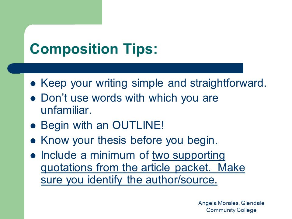Composition Tips: Keep your writing simple and straightforward.
