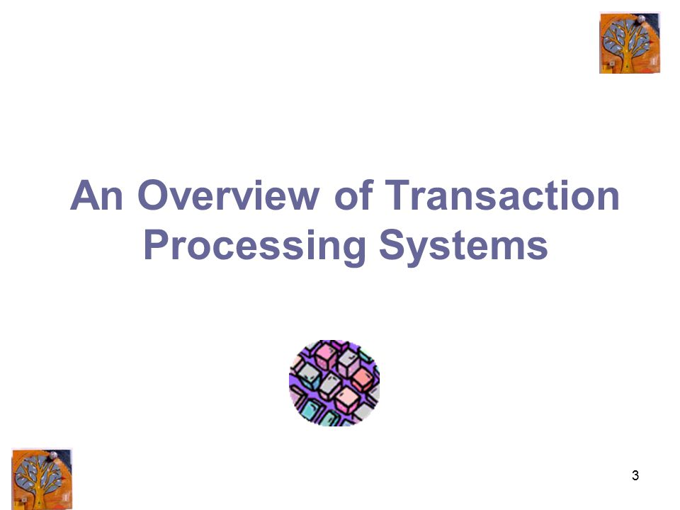 3 An Overview of Transaction Processing Systems