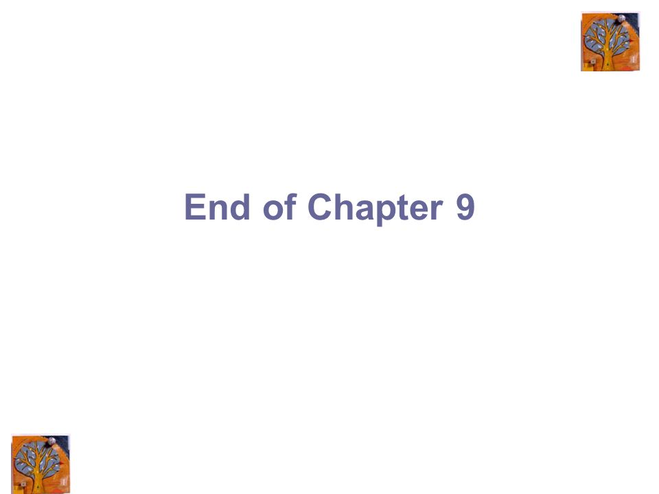 End of Chapter 9