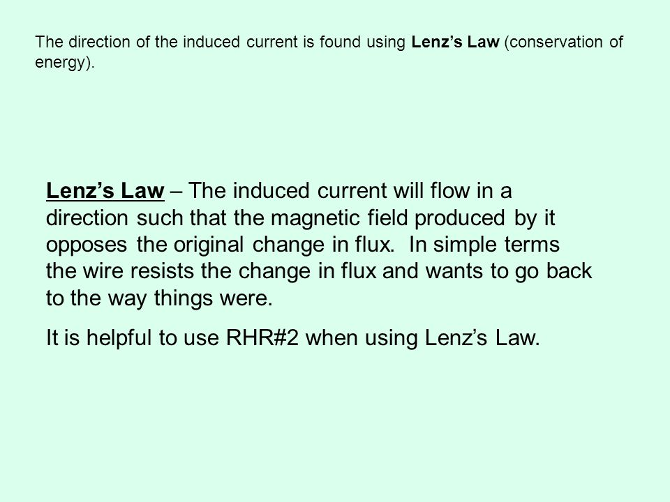 The direction of the induced current is found using Lenz's Law (conservation of energy).