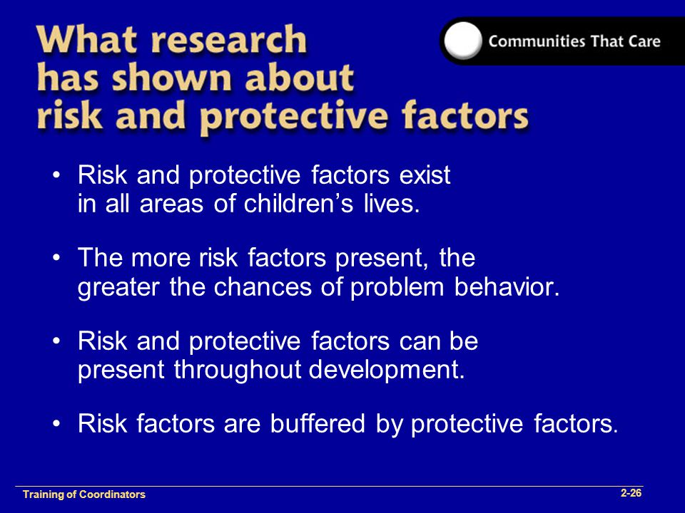 1-2 Training of Process Facilitators Risk and protective factors exist in all areas of children's lives.
