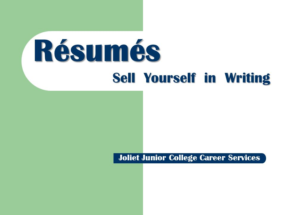 Resumes Sell Yourself In Writing Joliet Junior College Career