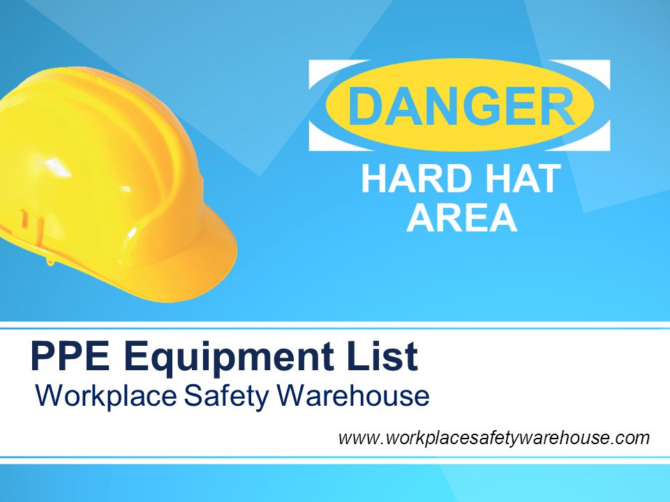 PPE Equipment List Workplace Safety Warehouse - ppt download