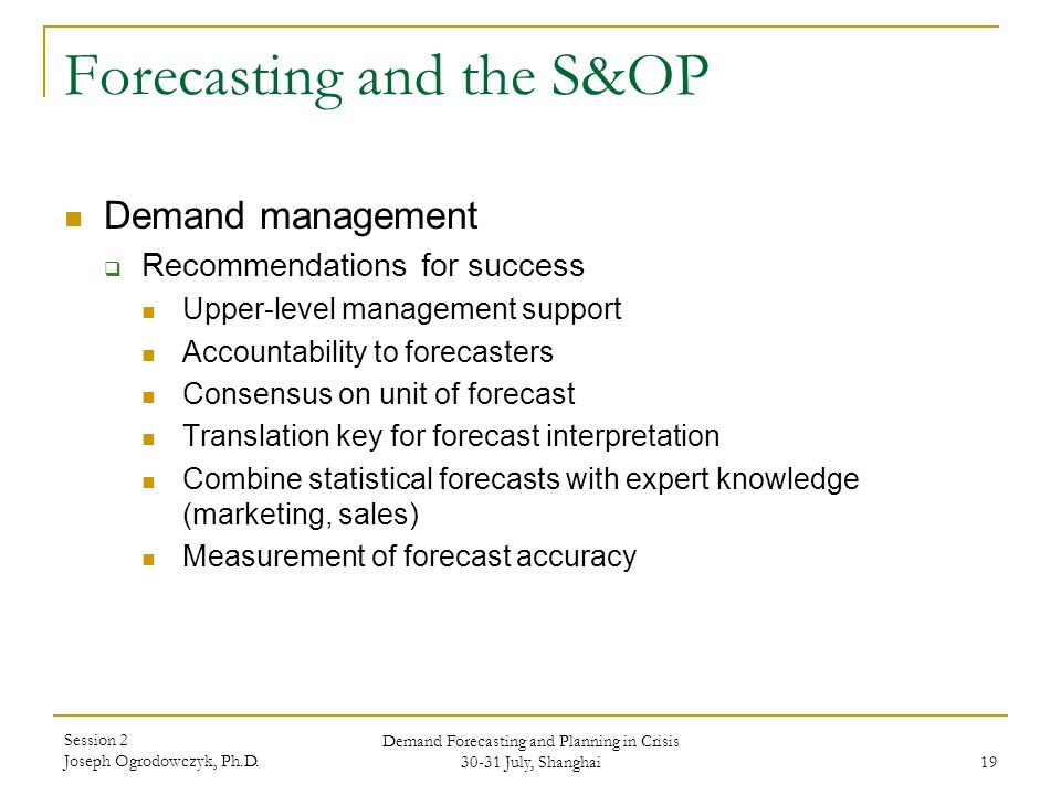 Session 2: Forecasting and the S&OP Demand Forecasting and