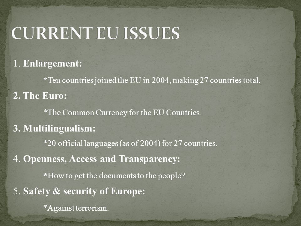 1. Enlargement: *Ten countries joined the EU in 2004, making 27 countries total.
