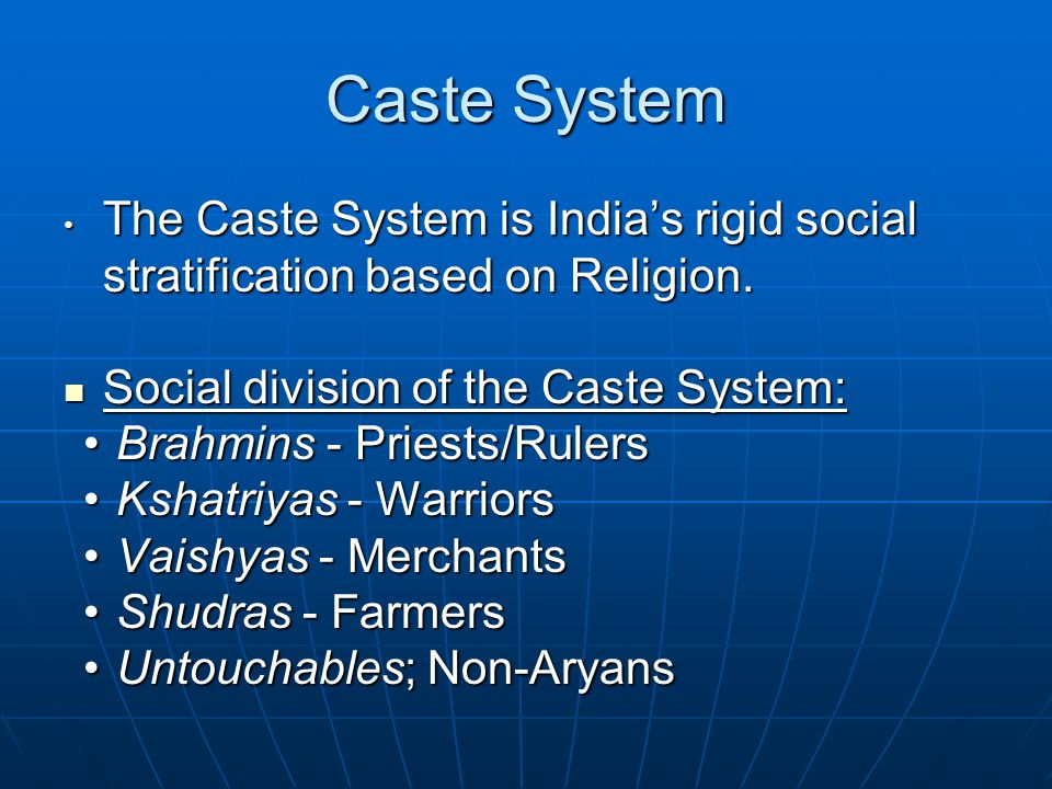 Caste System The Caste System is India's rigid social stratification based on Religion.