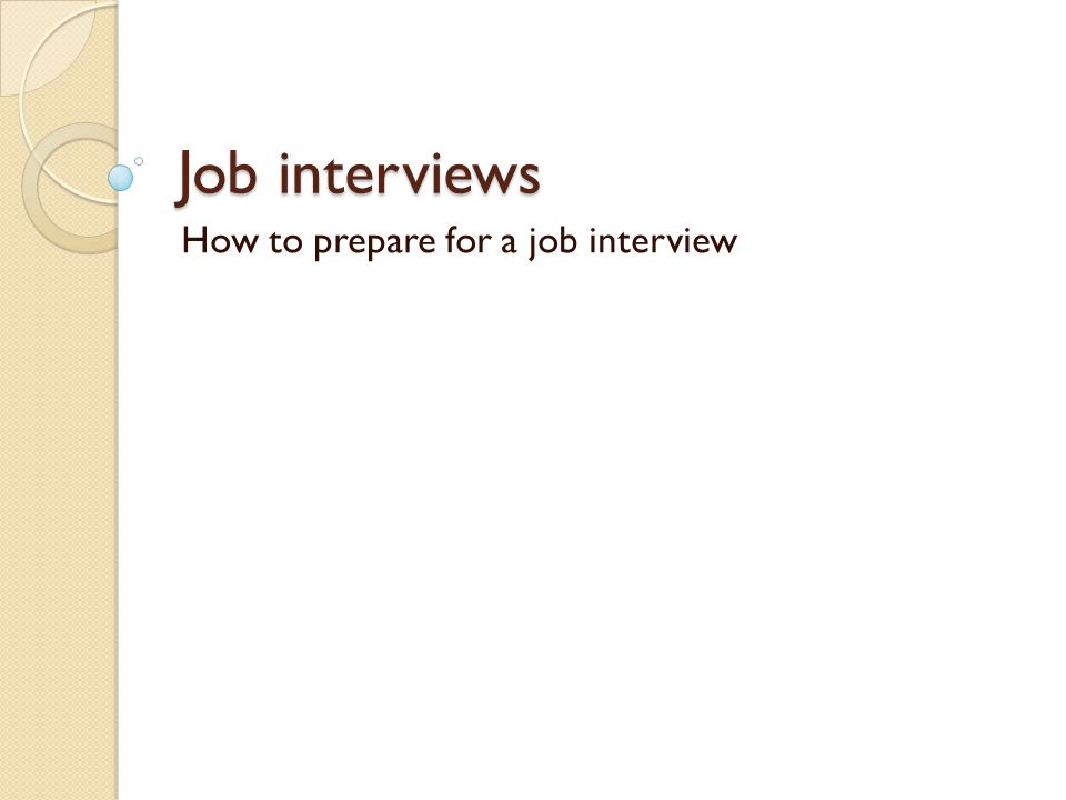 1 job interviews how to prepare for a job interview