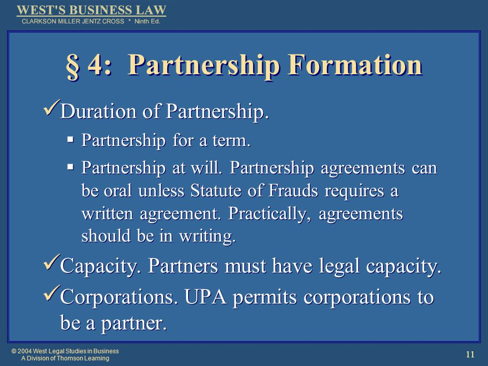 © 2004 West Legal Studies in Business A Division of Thomson Learning 11 § 4: Partnership Formation Duration of Partnership.