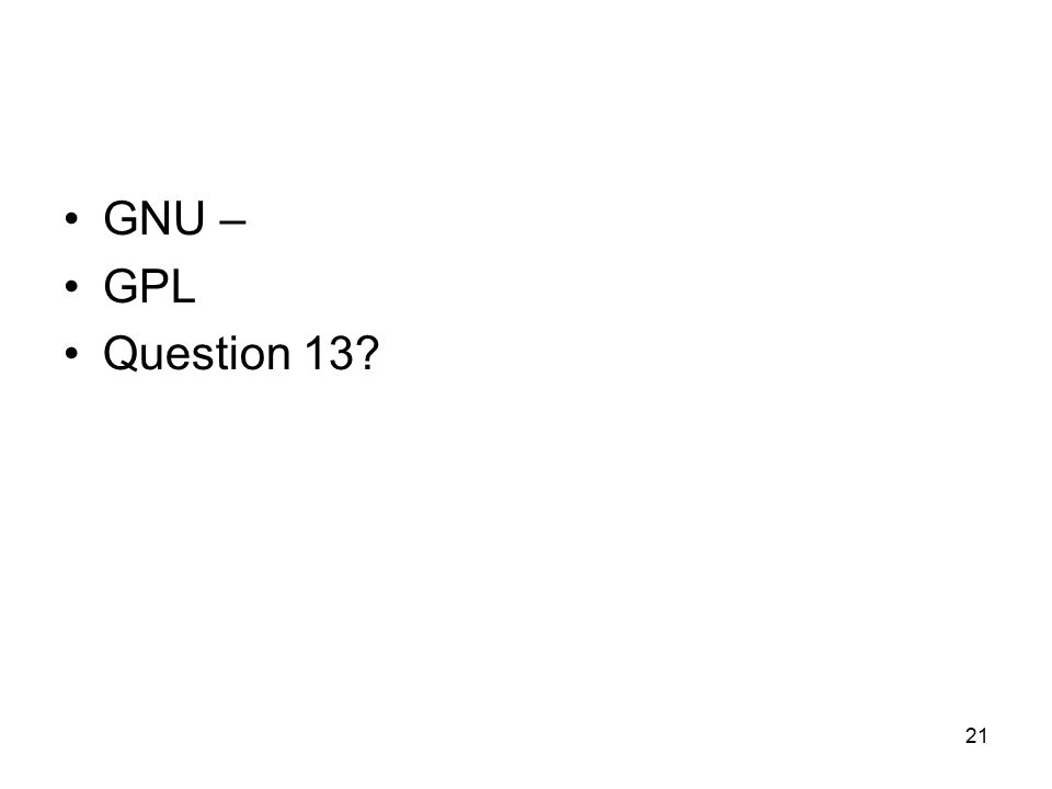 21 GNU – GPL Question 13
