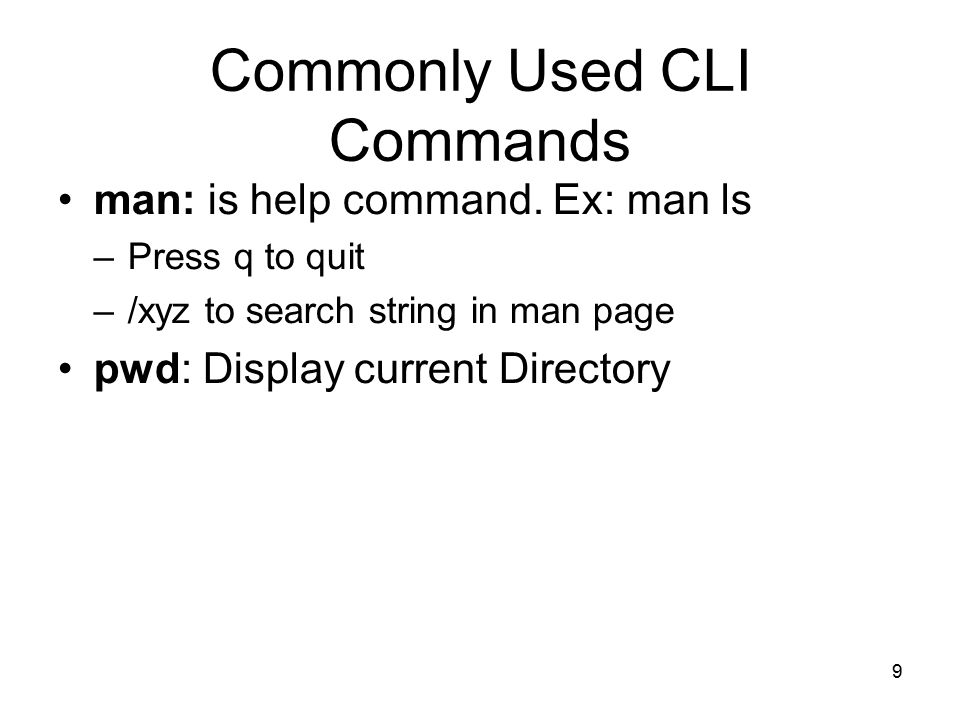 9 Commonly Used CLI Commands man: is help command.