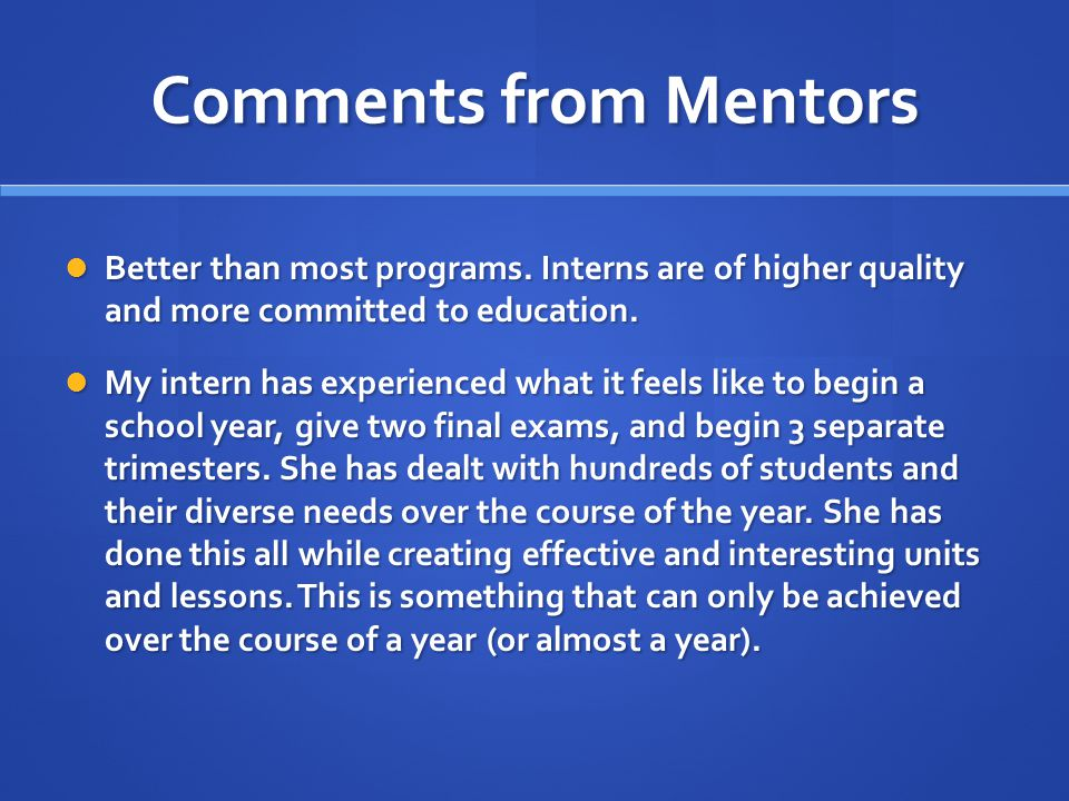 Comments from Mentors Better than most programs.