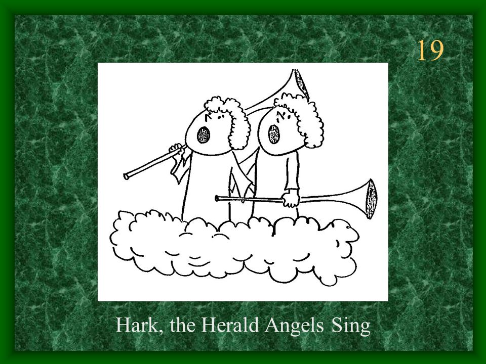 19 Hark, the Herald Angels Sing