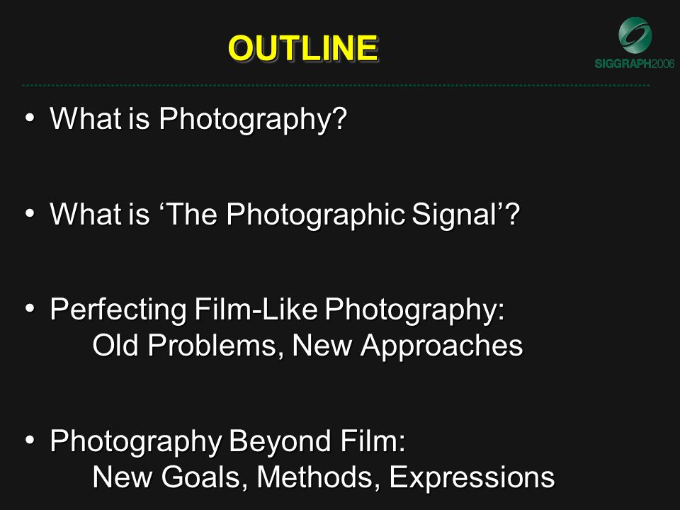Outlineoutline What Is Photography What Is Photography What Is The Photographic Signal What Is The Photographic Signal Perfecting Film Like Photography Ppt Download