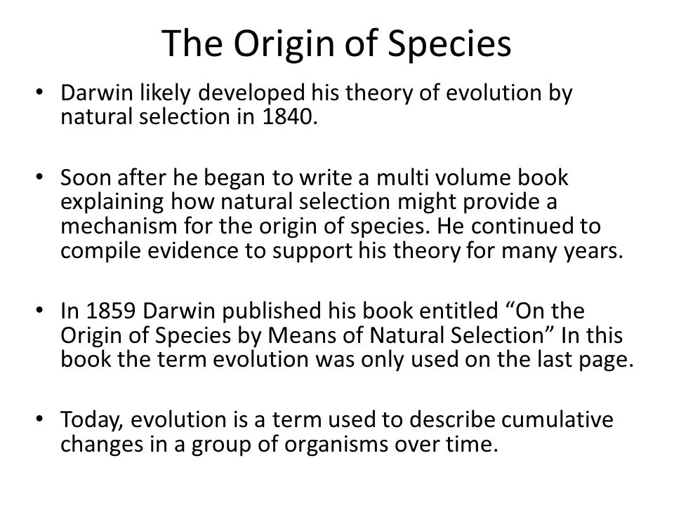 a history of darwinism a scientific theory on the origin of species Charles darwin waited over 20 years to publish his theory of evolution by natural selection, primarily to develop a concrete report and thus, avoid rejection from both the scientific and religious community.