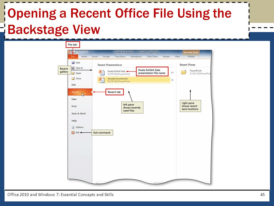 Office 2010 and Windows 7: Essential Concepts and Skills45 Opening a Recent Office File Using the Backstage View