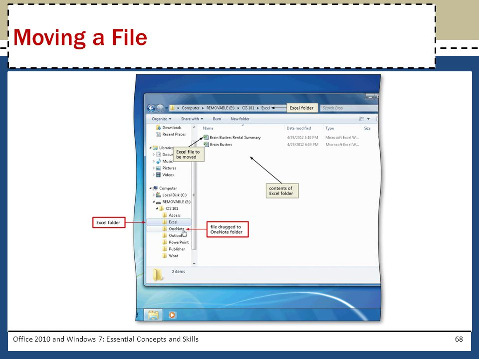 Office 2010 and Windows 7: Essential Concepts and Skills68 Moving a File