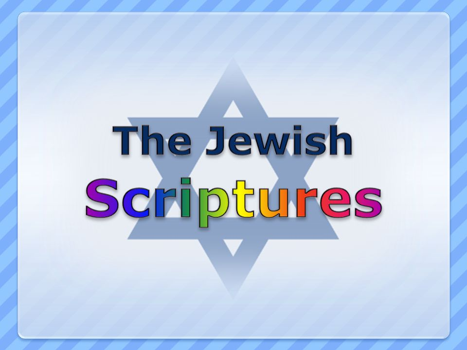 The Tanakh The Hebrew Bible The Most Important Jewish Sacred