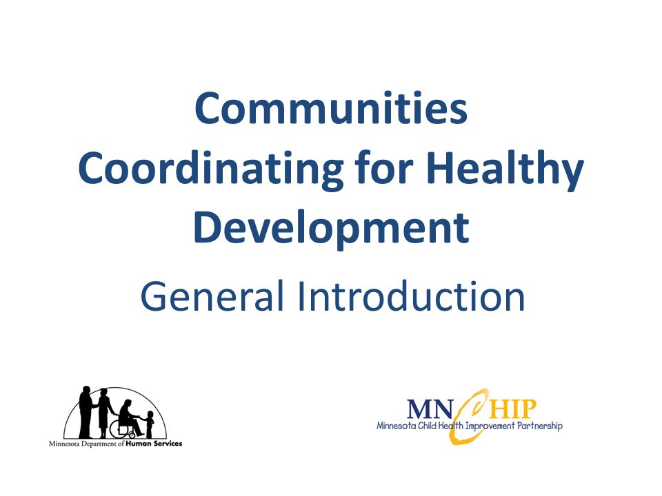 Communities Coordinating for Healthy Development General Introduction