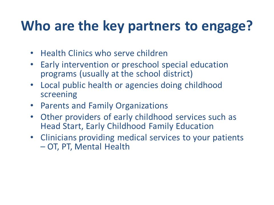 Who are the key partners to engage.