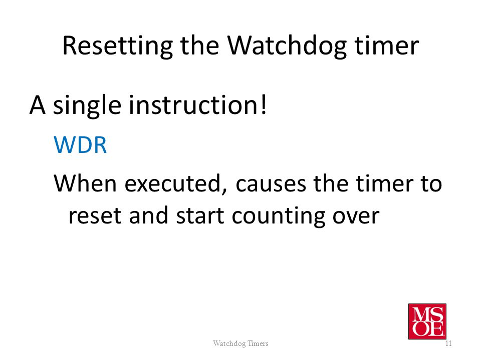CE-2800: Embedded Systems Software I Watchdog Timers 1 The
