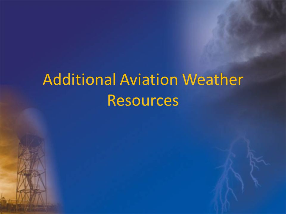 Additional Aviation Weather Resources