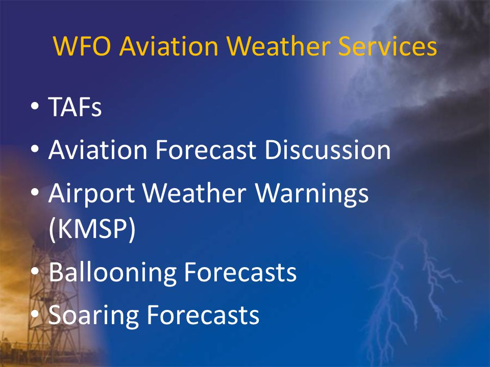WFO Aviation Weather Services TAFs Aviation Forecast Discussion Airport Weather Warnings (KMSP) Ballooning Forecasts Soaring Forecasts