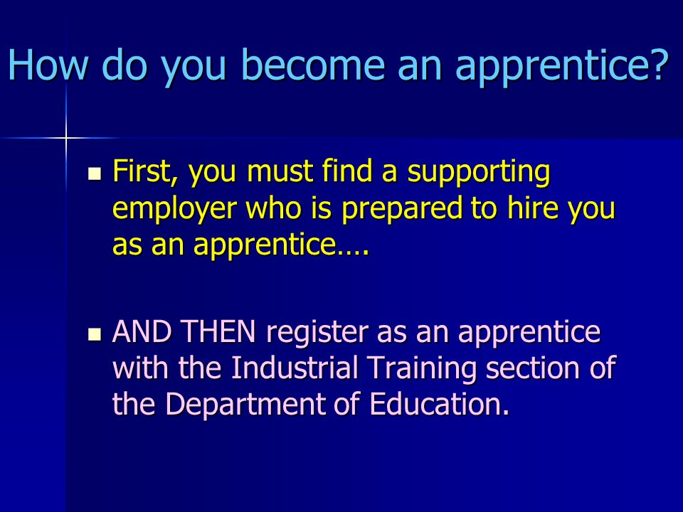 How do you become an apprentice.