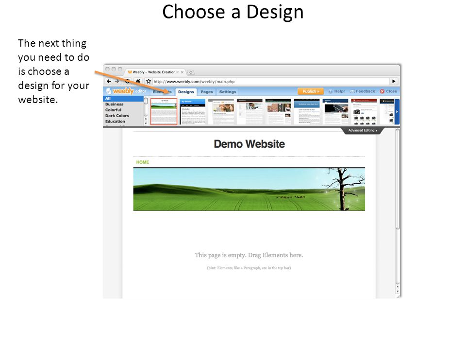 Choose a Design The next thing you need to do is choose a design for your website.
