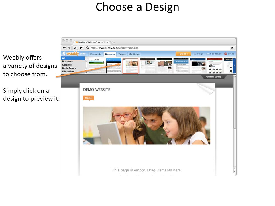 Choose a Design Weebly offers a variety of designs to choose from.