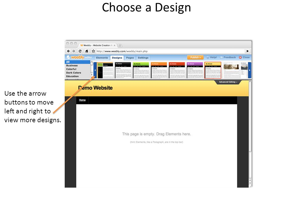 Choose a Design Use the arrow buttons to move left and right to view more designs.