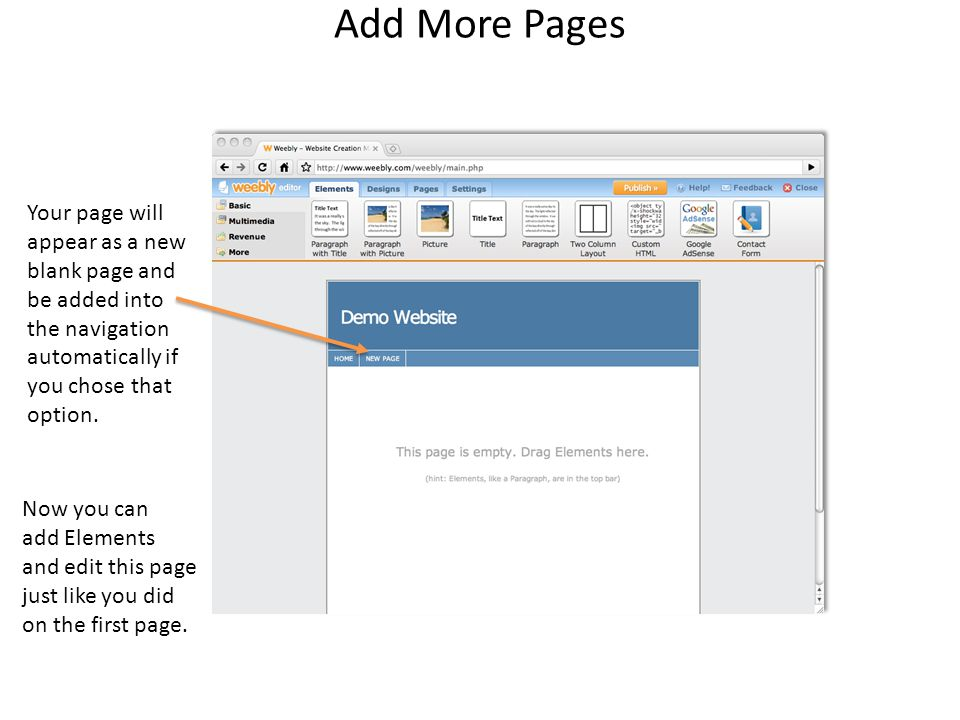 Add More Pages Your page will appear as a new blank page and be added into the navigation automatically if you chose that option.