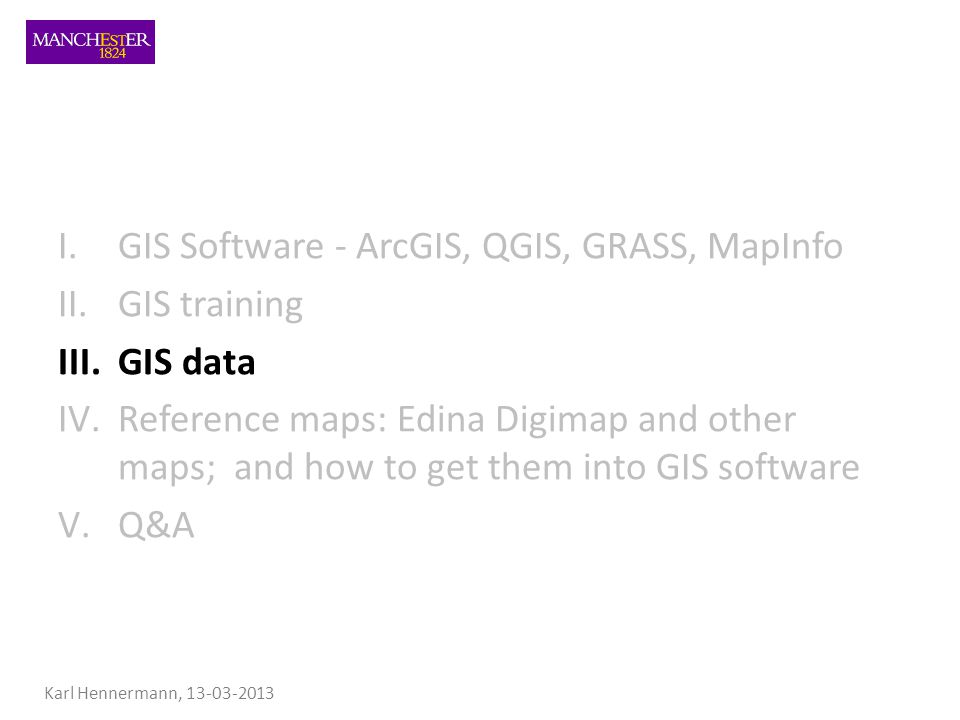 Geographic Information Systems Karl Hennermann School of