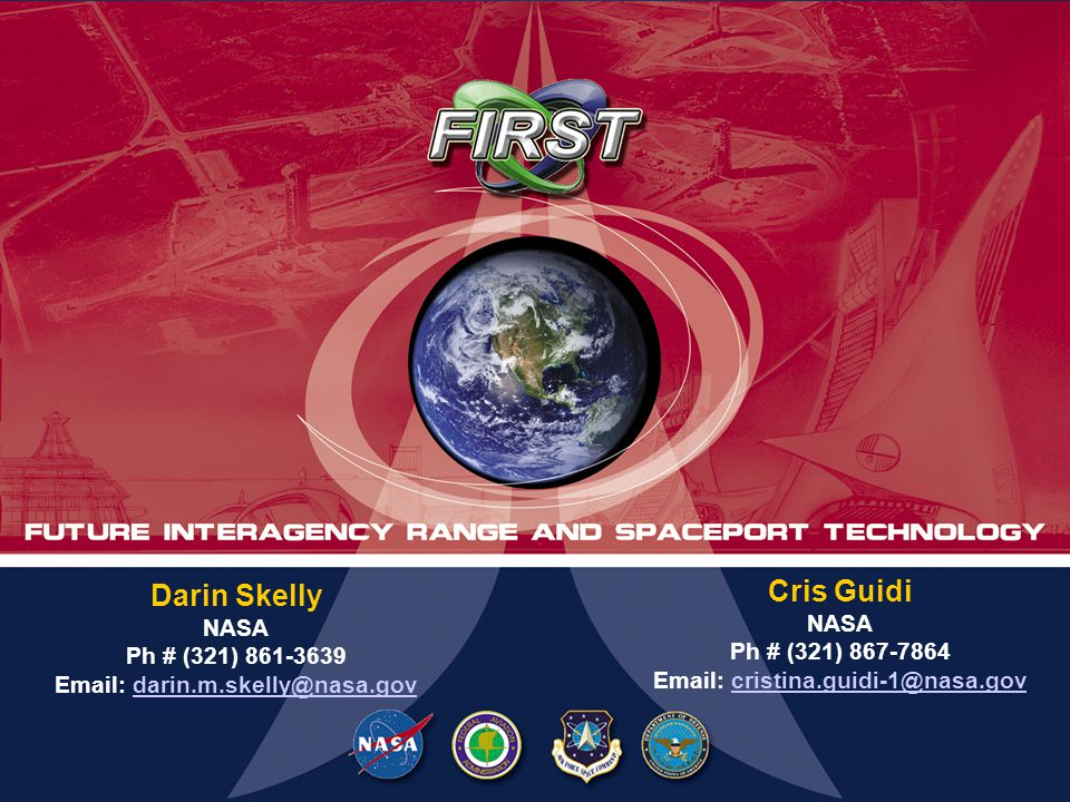 Future Interagency Range & Spaceport Technologies Program 10 Darin Skelly NASA Ph # (321) Cris Guidi NASA Ph # (321)