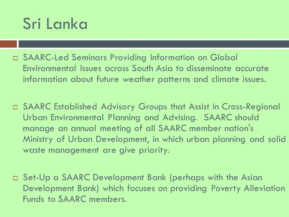 Sri Lanka  SAARC-Led Seminars Providing Information on Global Environmental Issues across South Asia to disseminate accurate information about future weather patterns and climate issues.