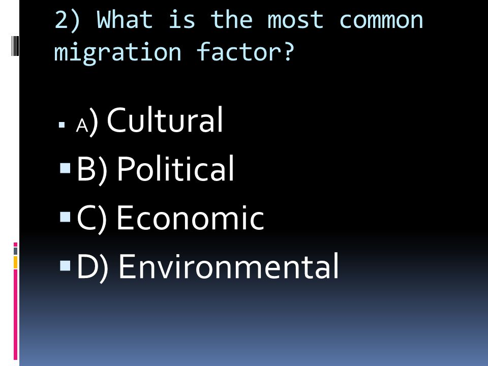 2) What is the most common migration factor.