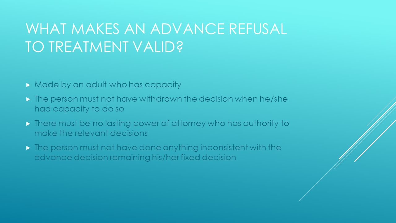 WHAT MAKES AN ADVANCE REFUSAL TO TREATMENT VALID.