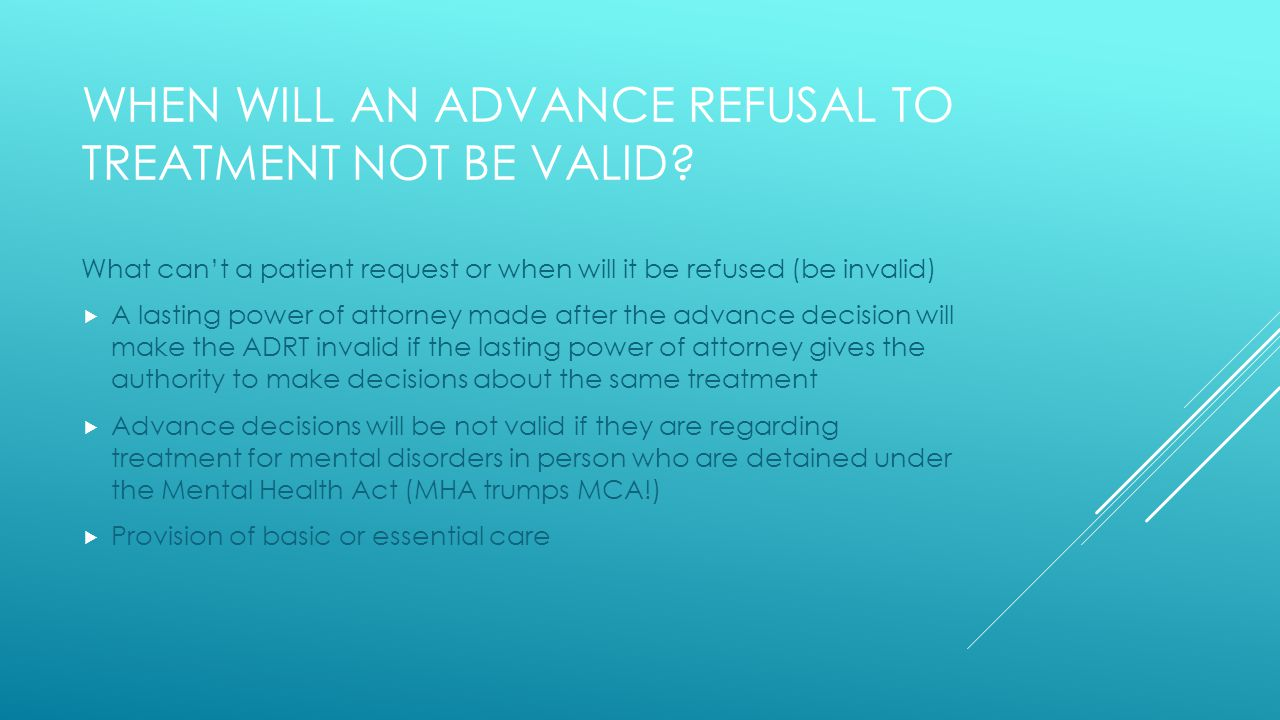 WHEN WILL AN ADVANCE REFUSAL TO TREATMENT NOT BE VALID.